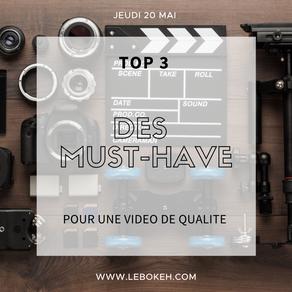 TOP 3 des Must-Have pour une vidéo de qualité !