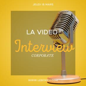 La vidéo Interview - Parlez de VOUS !