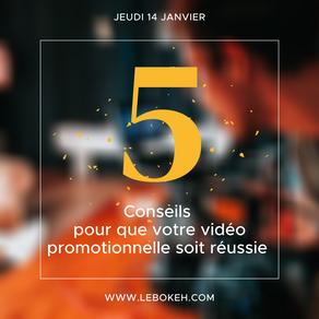 5 Conseils pour que votre vidéo promotionnelle soit réussie
