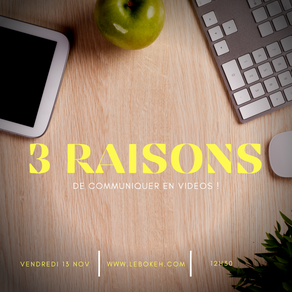 3 Raisons de communiquer en vidéo