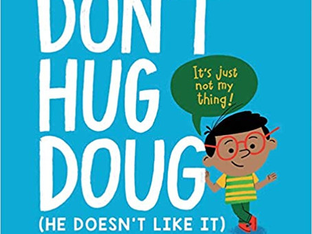 """Don't Hug Doug"" and Other Books on Consent for Kids"