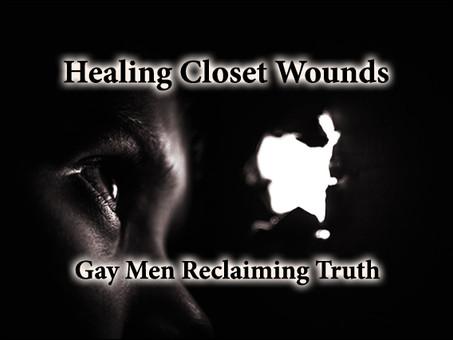 Healing Closet Wounds: Gay Men Reclaiming Truth