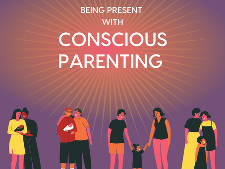 Being Present With Conscious Parenting