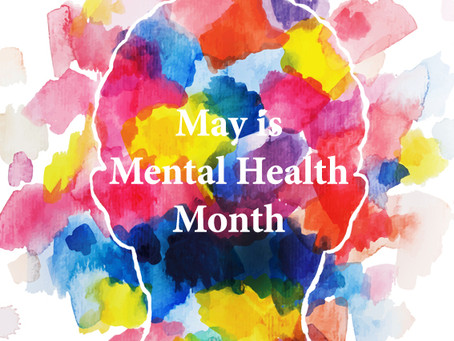 May is Mental Health Awareness Month - Might I Benefit from Seeing a Therapist?