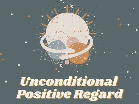 Unconditional Positive Regard: An Act of Mindfulness