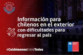 Information for Chileans abroad who are having difficulties returning to Chile