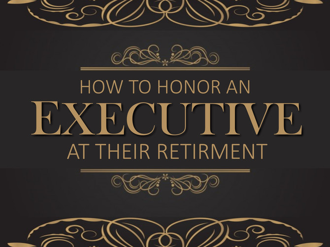 How to Honor an Executive at Their Retirement