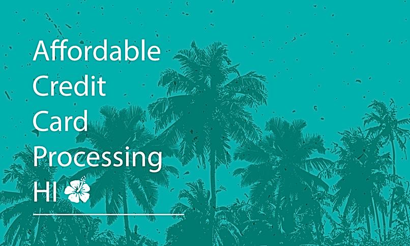 Affordabel Credit Card Processing Hawaii | Mechant Services