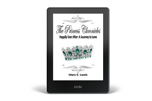 Kindle- The Princess Chronicles Happily Ever After: A Journey to Love