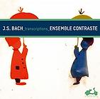 Bach Transcriptions Ensemble Contraste