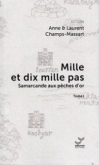 Mille & dix mille pas - Samarcande aux pèches d'or - Anne&Laurent Champs-Massart