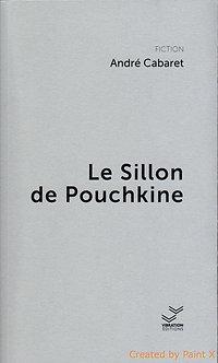 Le Sillon de Pouchkine - André Cabaret