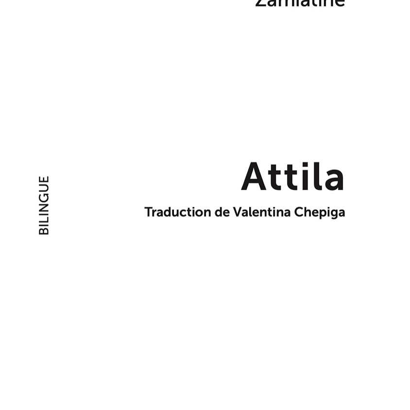 Parution du Attila de Zamiatine. Traduction de Valentina Chepiga