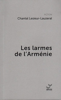 Les larmes de l'Arménie - Chantal Lesieur-Lauzeral
