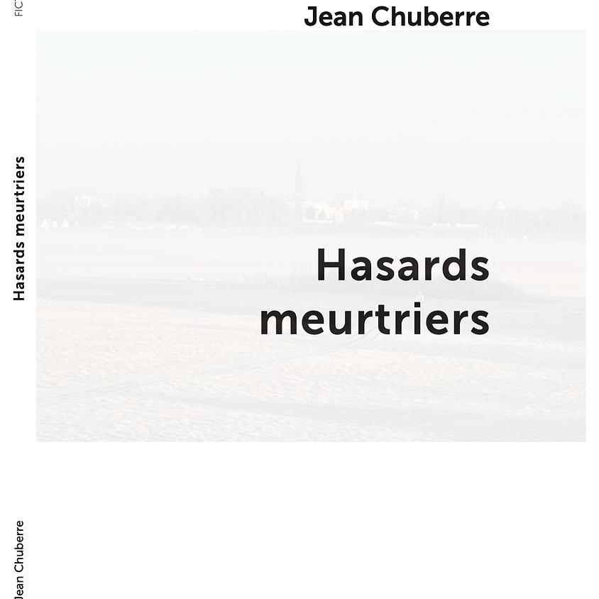 Parution de Hasards meurtriers de Jean Chuberre
