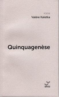 QUINQUAGENESE - Valère Kaletka