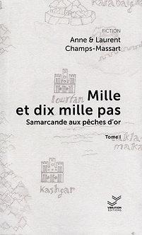 Mille et dix mille pas - Tome I - Anne & Laurent Champs-Massart