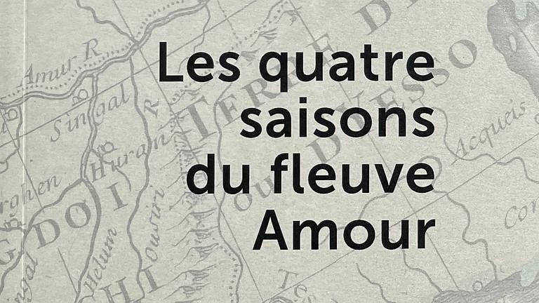 Parution de Les quatre saisons du fleuve Amour - Jean d'Albis