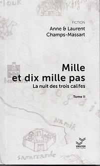 Mille et dix mille pas - Tome II - Anne & Laurent Champs-Massart