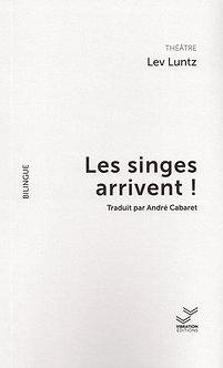 Les singes arrivent ! - Lev Luntz - Traduction d'André Cabaret