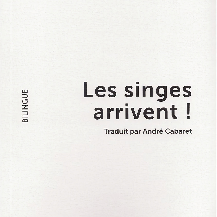 Les Singes arrivent ! Lev Luntz - Traduction d'André Cabaret.