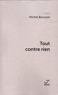 Tout contre rien - Michel Bourçon