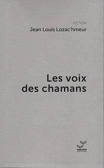 Les voix des chamans - Jean Louis Lozac'hmeur