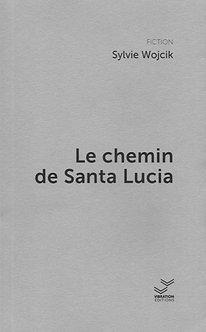 Le chemin de Santa Lucia - Sylvie Wojcik