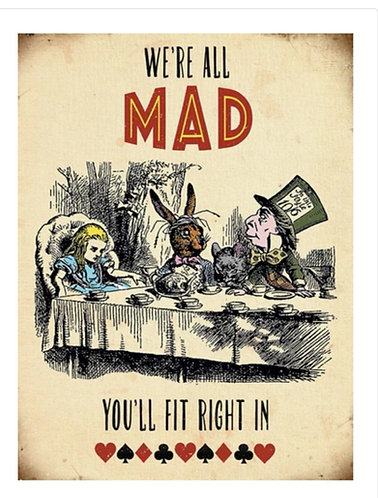 "Metal Sign ""We're All Mad Here"""