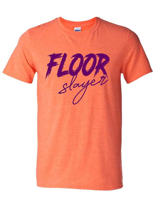 Floor Slayer T-shirt