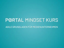"""Training """"PORTAL Mindset"""" – LOGIC macht Medienunternehmen mit agilen Methoden fit für die Zukunft"""