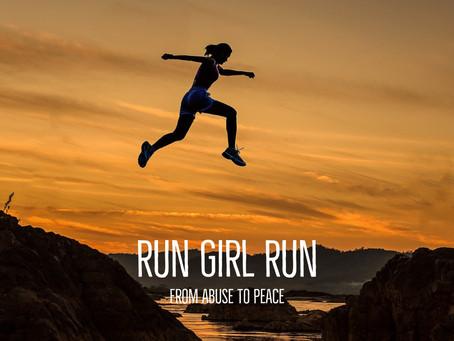 Run Girl Run - From Abuse to Peace