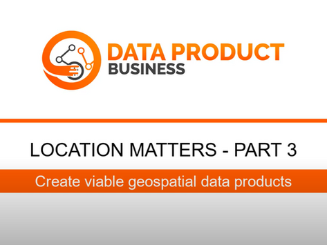 #26 Location matters episode 3 - Create viable geospatial data products