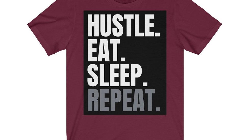 Hustle,eat,sleep,repeat  Unisex Jersey Short Sleeve Tee