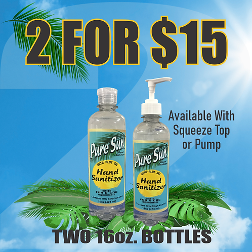 Pure Sun Hand Sanitizer 16oz bottles. 2 for $15