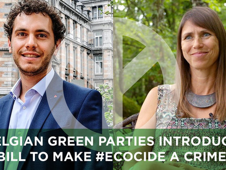 BELGIUM GREEN PARTY INTRODUCES BILL TO MAKE ECOCIDE A CRIME