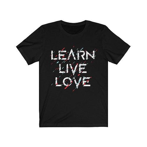 Learn Live Love - King - T-Shirt