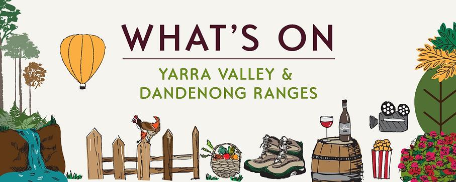 What's On Yarra valley & Dandenong Range
