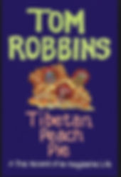Tom Robbins Tibetan Peach Pie