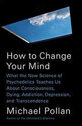 How to ChangeYour Mind Michael Pollan