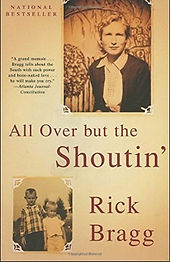 All Over But The Shoutin' Rick Bragg