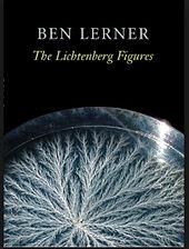 The Lichtenberg Figures Ben Lerner