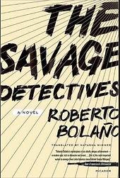 The Savage Detectives Robeto Bolaño