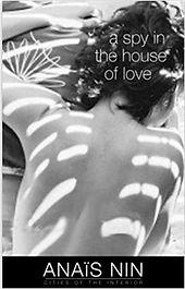 A Spy in the House of Love Anaïs Nin