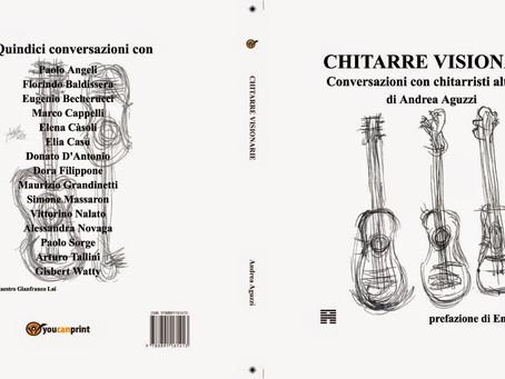 Chitarre Visionarie - nuovo libro/intervista di Andrea Aguzzi