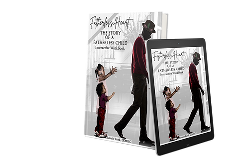 Fatherless Heart: The Story of a Fatherless Child Interactive Workbook