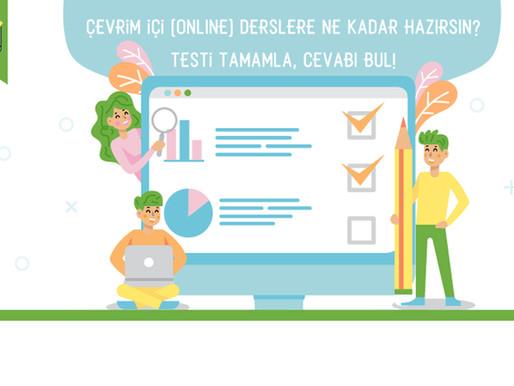 Çevrim içi (online) derslere ne kadar hazırsın? Testi tamamla, cevabı bul!