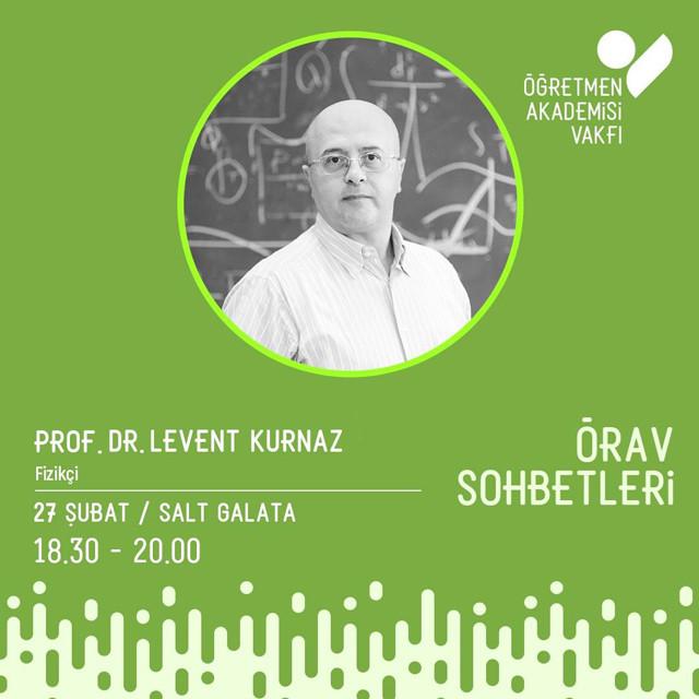 ÖRAV Sohbetleri - Prof. Dr. Levent Kurnaz