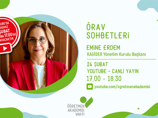 ÖRAV Sohbetlerinde Şubat 2021: KAGİDER Yönetim Kurulu Başkanı Emine Erdem ile Girişimcilik
