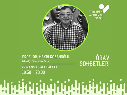 ÖRAV Sohbetlerinde Mayıs 2019: Teknolojik Gelişmeler Ve Hayatımız - Prof. Dr. Hayri Kozanoğlu